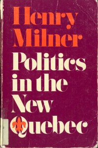 Henry-milner-politics-in-the-new-quebec.jpg