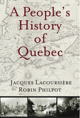 Lacoursiere-philpot-a-people-s-history-of-quebec.jpg